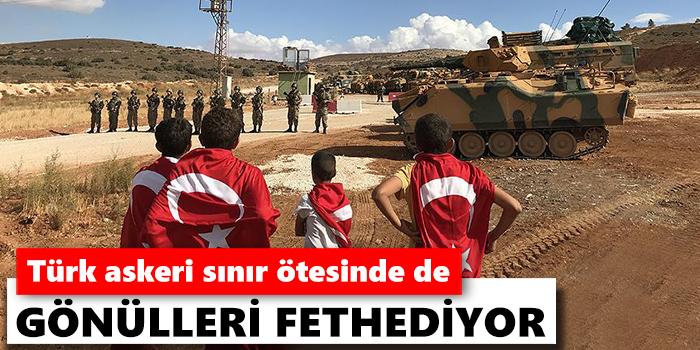 Türk askeri sınır ötesinde de gönülleri fethediyor