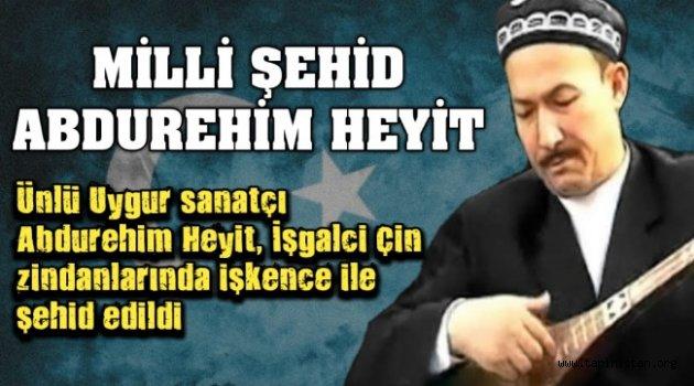 Uygur Türkü Abdurehim Heyit şehit edildi