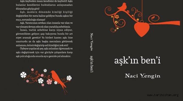 """Yazar Naci YENGİN'in  """"Aşk'ın Ben'i"""" kitabı yayımladı"""