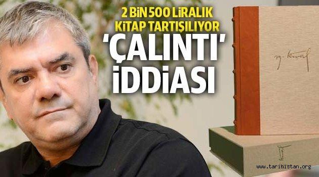 'Yılmaz Özdil'in M. Kemal kitabı çalıntı mı?