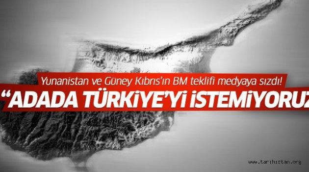 Yunanistan ve Güney Kıbrıs Türkiye'nin garantörlüğünü istemiyor