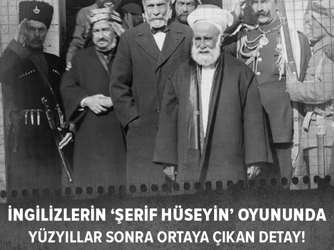 İnlizleri Osmanlı'ya karşı Şerif Hüseyin oyunu